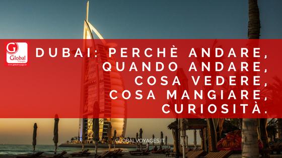 Dubai: Perchè andare, Quando andare, Cosa Vedere, Cosa Mangiare, Curiosità